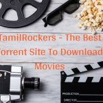 TamilRockers – The Best Torrent Site to Download Movies
