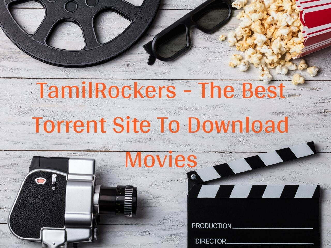 TamilRockers - The Best Torrent Site to Download Movies - Learn Forget